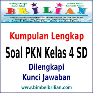 Kumpulan Soal PKN Kelas 4 (Empat) SD Lengkap Semester 1 & 2 dan Kunci Jawabannya.