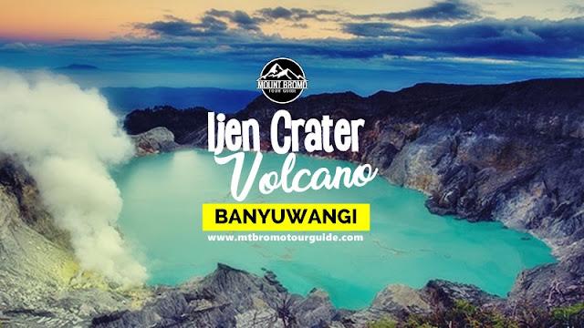 Ijen Crater Volcano Banyuwangi - Mt Bromo Tour Guide
