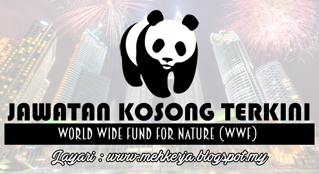 Jawatan Kosong Terkini 2016 di World Wide Fund for Nature (WWF)
