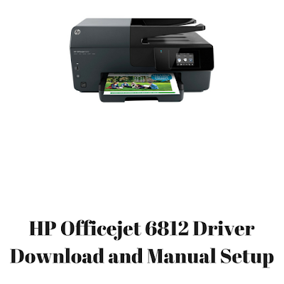 HP Officejet 6812 Driver Download and Manual Setup