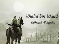 Si Pedang Allah Yang Selalu Terhunus (Saifullah Al Maslul)