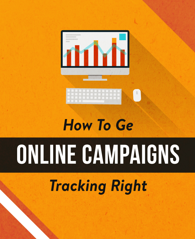 How To Get Online Campaigns Tracking Right