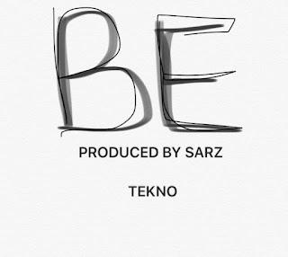 [Music] Tekno – BE (Prod. By Sarz)