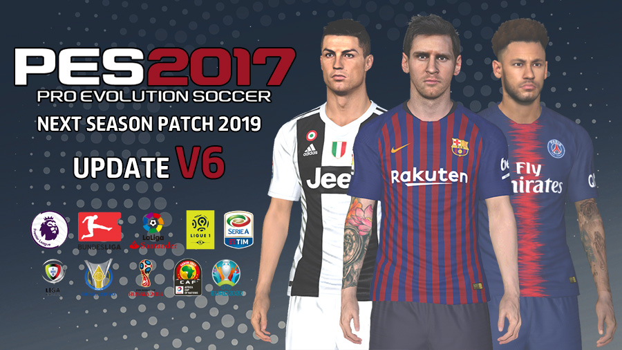 Next Season Patch 2019 | Update V6 0 | PES2017 [07 10 2018] | Pes