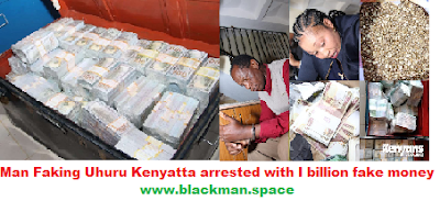 Fake president Uhuru Kenyatta arrested with billion fake currency at a house in Ruiru