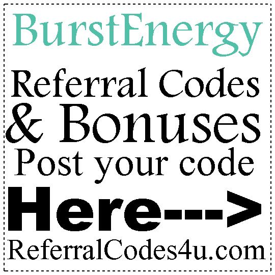 BurstEnergy Referral Codes 2016-2021, BurstEnergy Sign Up Bonus