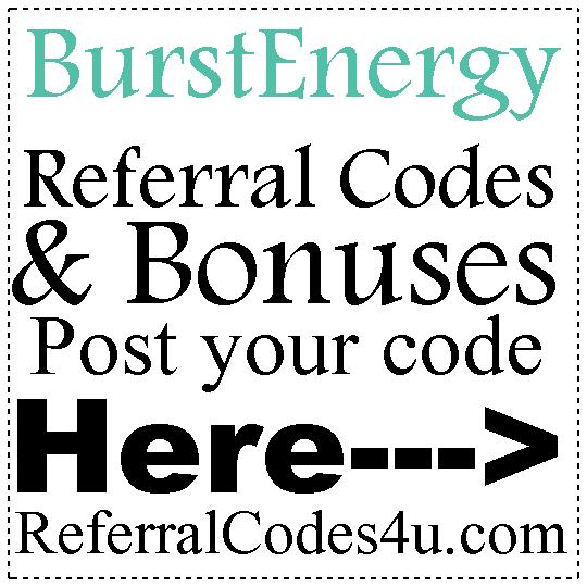 BurstEnergy Referral Codes 2016-2017, BurstEnergy Sign Up Bonus