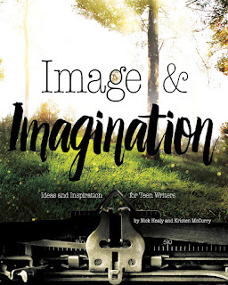 Image & Imagination: Ideas and Inspiration for Teen Writers