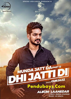 Dhi Jatt Di - Gurjazz Download Full Video Song