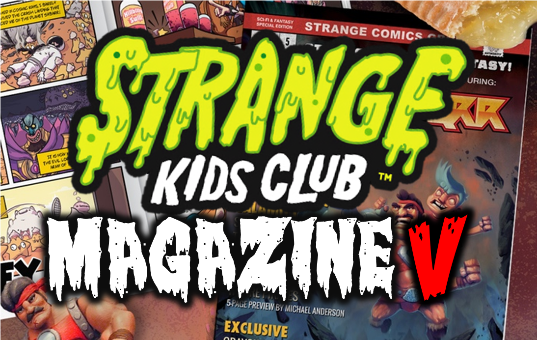 https://www.kickstarter.com/projects/228158145/strange-kids-club-magazine-5