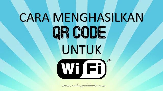 Cara Menghasilkan QR Code Untuk WiFi