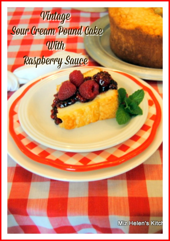 Vintage Sour Cream Pound Cake with Raspberry Sauce