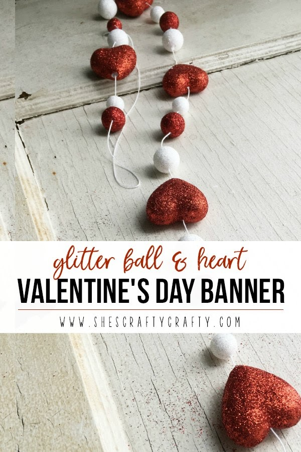 How to Make a Glitter Ball and Heart Banner for Valentine's Day