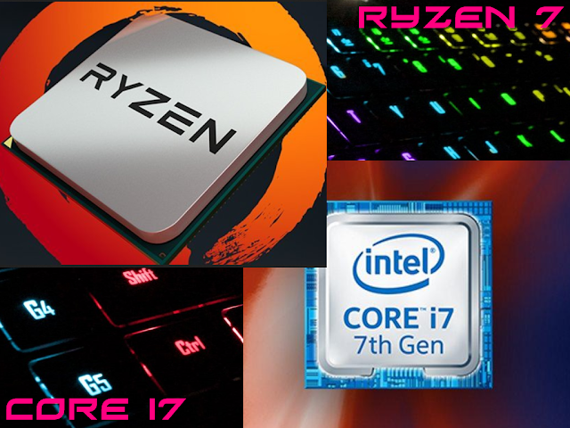 Prossesor Intel Core i7, Prossesor AMD Ryzen, AMD Ryzen 7 Atau Intel Core i7