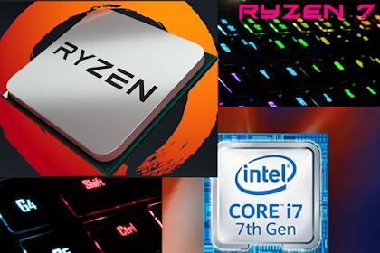 AMD Ryzen 7 atau Intel Core i7, Pilih Mana Untuk Gaming?
