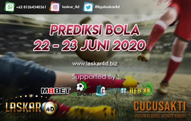 PREDIKSI BOLA JITU TANGGAL 22 – 23 JUNI 2020