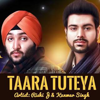Taara Tuteya Lyrics – Rishi J, Kunwar Singh