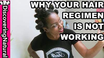 3 REASONS WHY YOUR NATURAL HAIR REGIMEN IS NOT WORKING | DiscoveringNatural