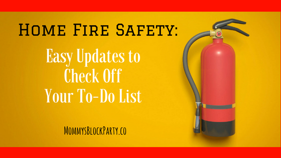 Home Fire Safety: Easy Updates to Check Off Your To-Do List