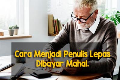 Cara Menjadi Freelance Writer yang Dibayar Mahal. Cocok Bagi Penulis Pemula!