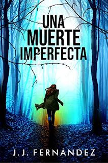 Una muerte imperfecta de J.J.Fernández thriller inquietante