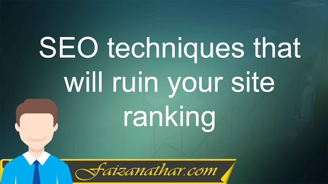 SEO techniques that will ruin your site ranking
