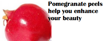 Pomegranate peels help you enhance your beauty.