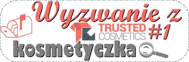 💪 WYZWANIE z Trusted Cosmetics #1 - kosmetyczka  💪