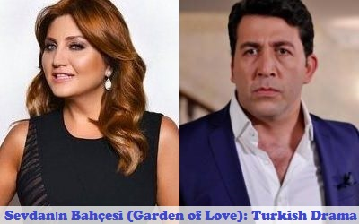 Sevdanın Bahçesi (Garden of Love) Synopsis And Cast: Turkish
