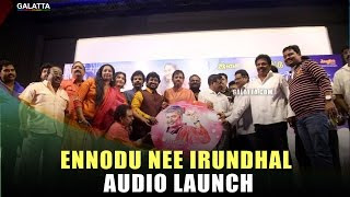 Ennodu Nee Irundhal Audio Launch