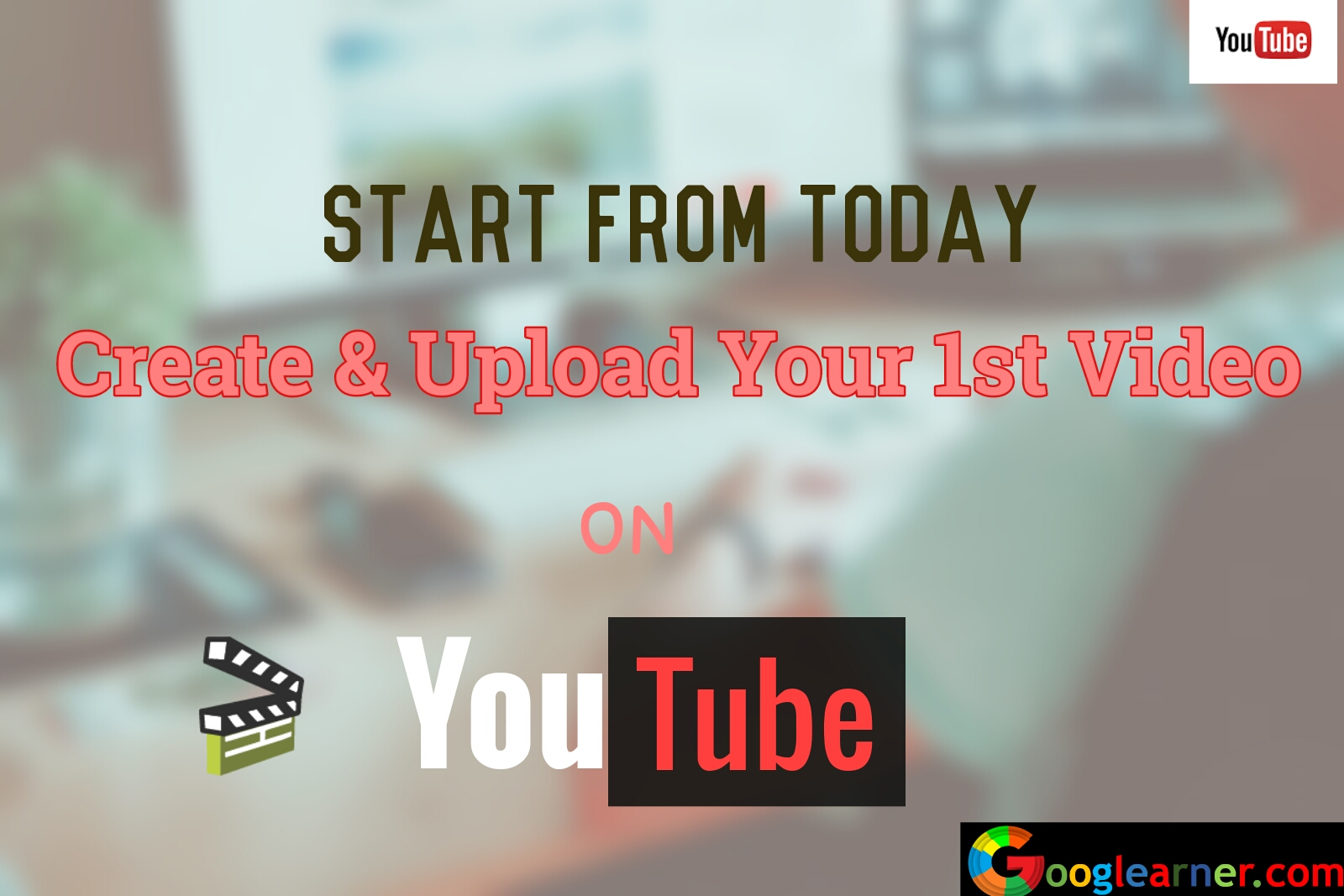 create and upload first video on youtube