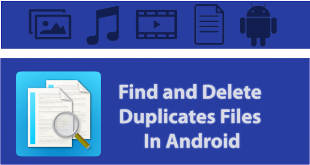 How to find and remove duplicate files from your Android device