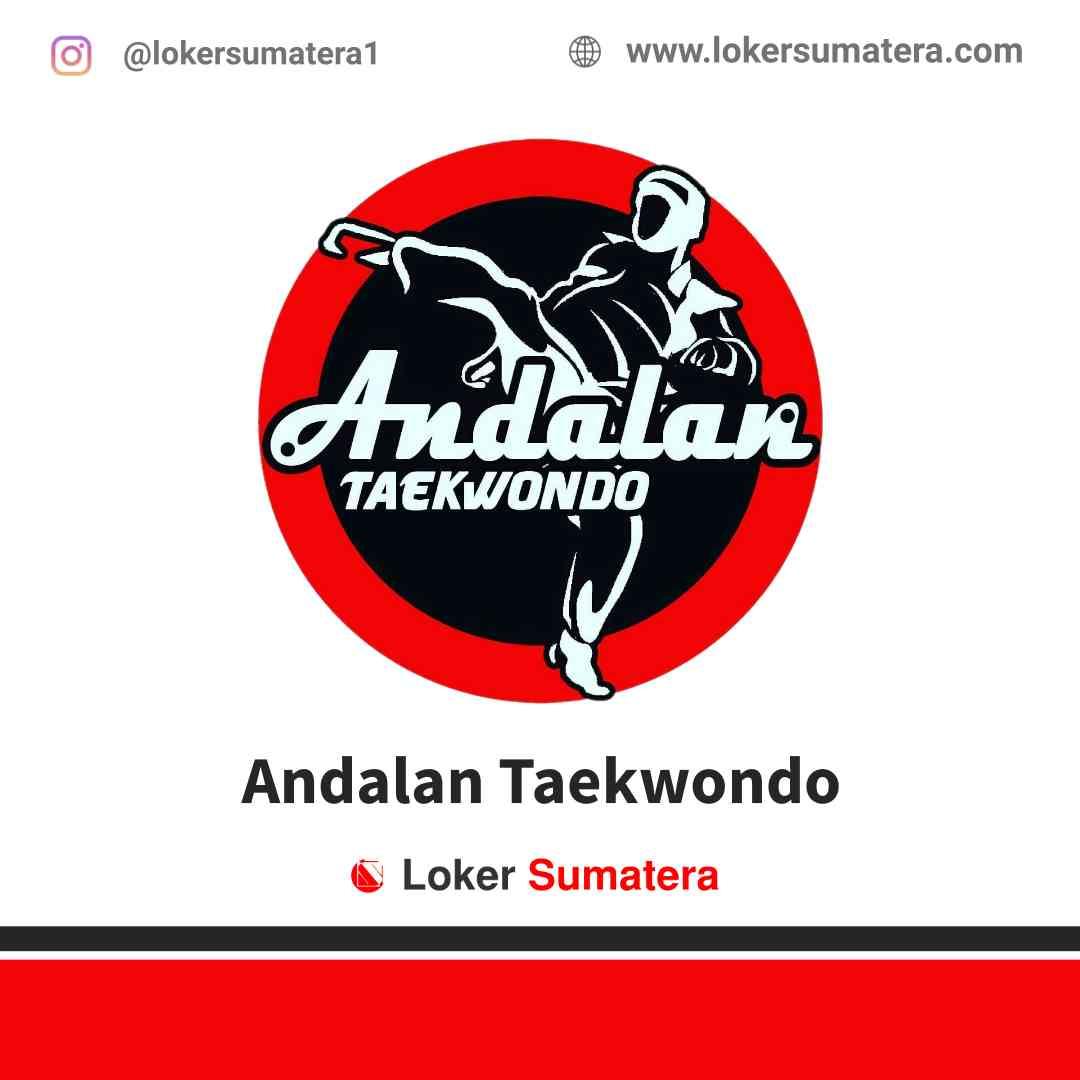 Lowongan Kerja Pekanbaru, Andalan Taekwondo Juli 2021