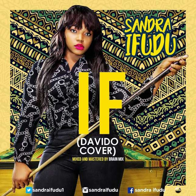 Music: Sandra Ifudu Singer covers Davido's hit single 'IF'