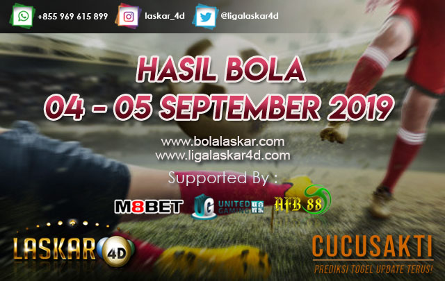 HASIL BOLA TANGGAL 04 – 05 September  2019