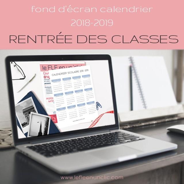 fond d'écran ordinateur, calendrier scolaire 2018-2019, rentrée des classes, FLE, le FLE en un 'clic',