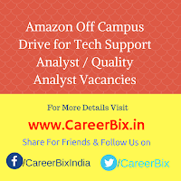 Amazon Off Campus Drive for Tech Support Analyst / Quality Analyst Vacancies