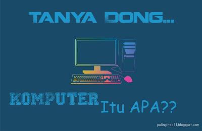 Apa itu Komputer??