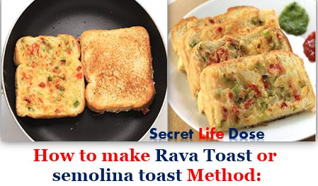 Rava Toast or semolina toast  Method  secret life dose