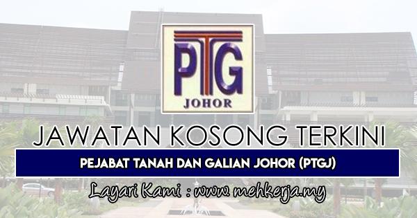 Jawatan Kosong Terkini 2019 di Pejabat Tanah dan Galian Johor (PTGJ)