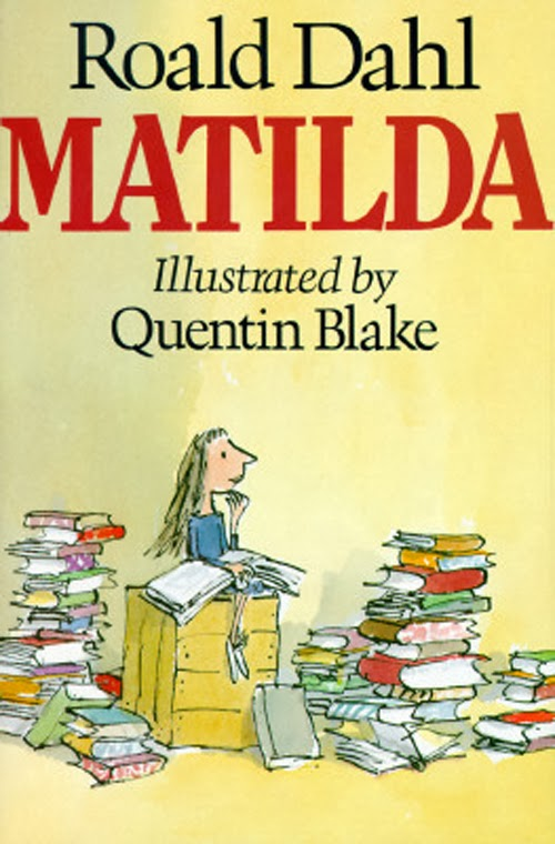 Matilda by Roald Dahl Illustrated by Quentin Blake