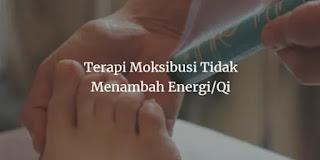 Terapi Moksibusi Tidak Menambah Energi/Qi