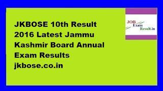 JKBOSE 10th Result 2016 Latest Jammu Kashmir Board Annual Exam Results jkbose.co.in