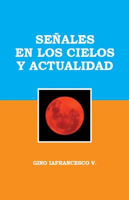 Gino Iafrancesco V.-Señales En Los Cielos y Actualidad-