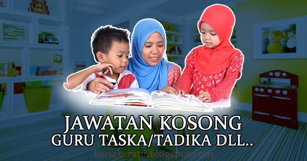 Senarai Jawatan Kosong GuruPembantu Tadika, Tabika & Taska Januari 2019