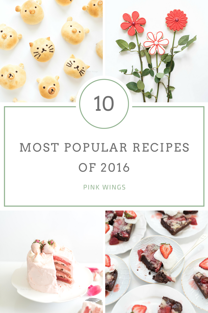 2016, 2017, best blogger recipes, pink layer cake, strawberry brownies, flower sugar cookies, how to make perfect sugar cookies, royal icing, recipe roundup, cute asian buns, kawaii food