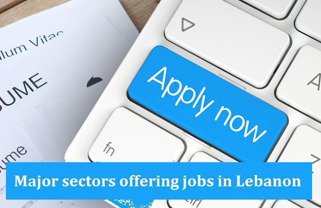 Major Sectors Offering Jobs In Lebanon