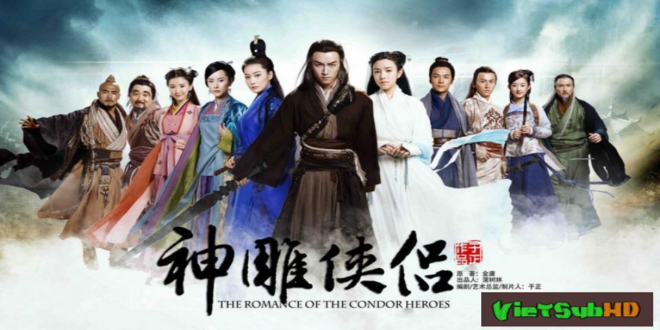 Phim Tân Thần Điêu Đại Hiệp Hoàn tất (54/54) VietSub HD | The Romance Of The Condor Heroes 2014