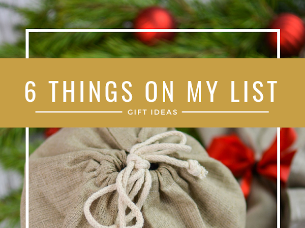 12 Days of Christmas - 6 Things On My Wish List