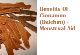 Benefits Of Cinnamon (Dalchini) -  Menstrual Aid